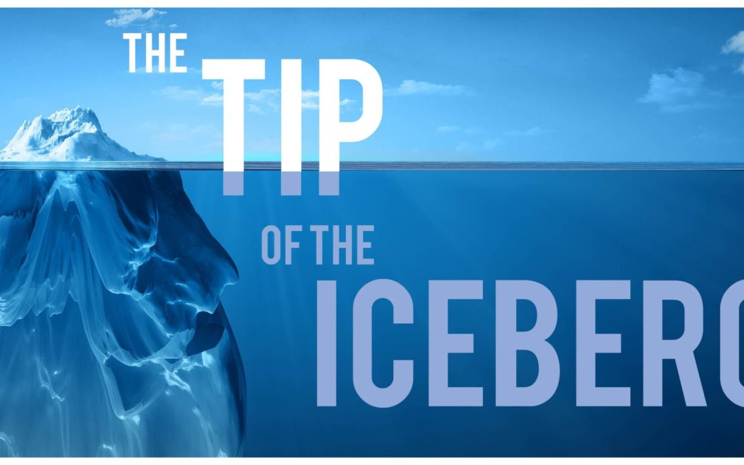 Tip of the Iceberg – Part 6