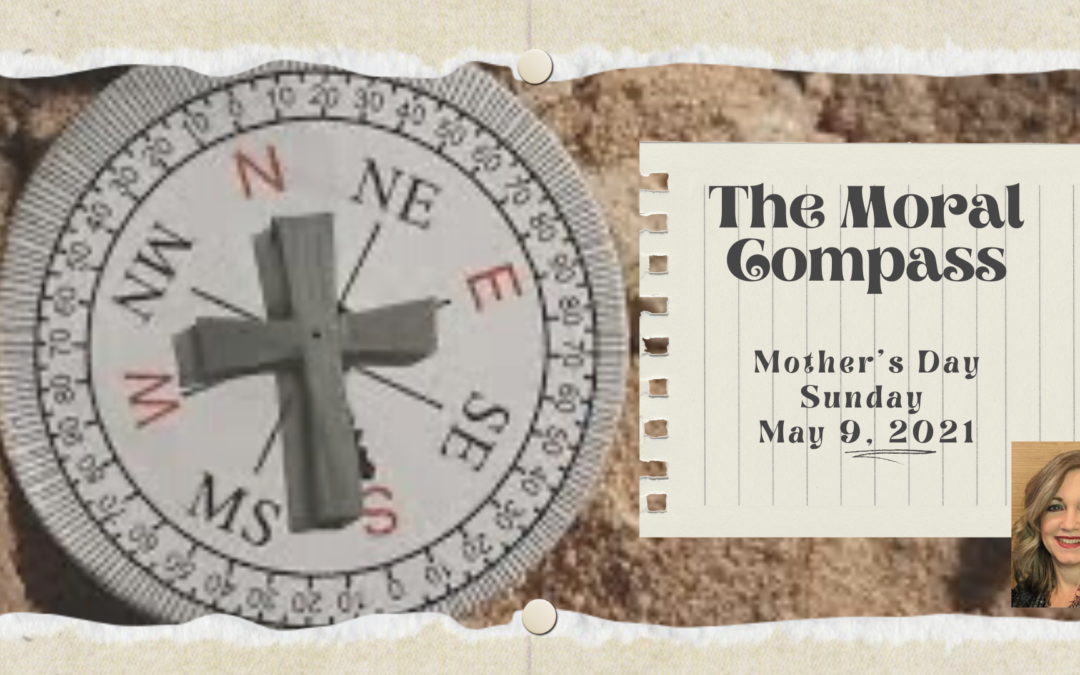 Moral Compass – Mother's Day Message