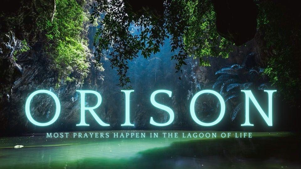 Orison – Part 2